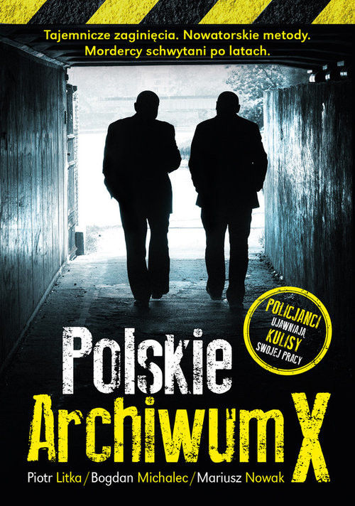 okładka Polskie archiwum X Śledztwa po latach, Książka | Piotr Litka, Bogdan Michalec, Mariusz Nowak