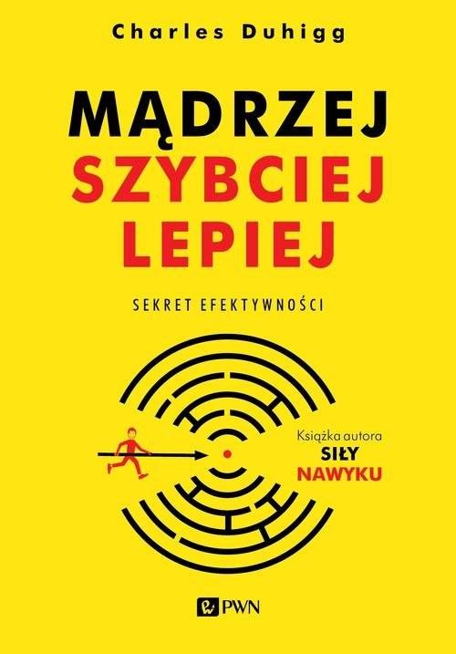 okładka Mądrzej, szybciej, lepiej Sekret efektywności, Książka | Duhigg Charles
