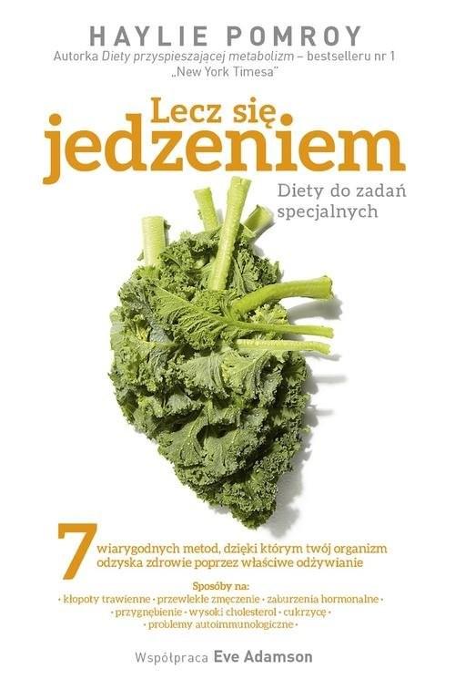 okładka Lecz się jedzeniem Diety do zadań specjalnych, Książka | Pomroy Haylie