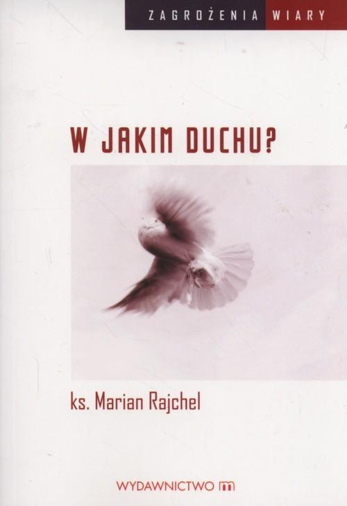 okładka W jakim duchu?, Książka   Rajchel Marian