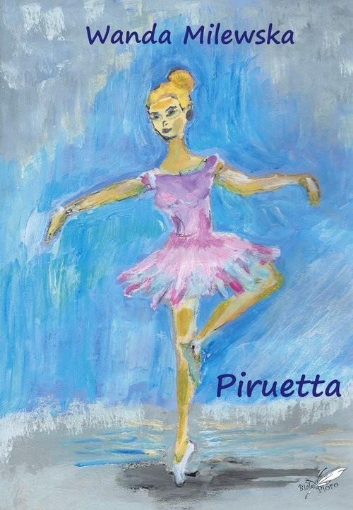 okładka Piruetta, Książka | Milewska Wanda
