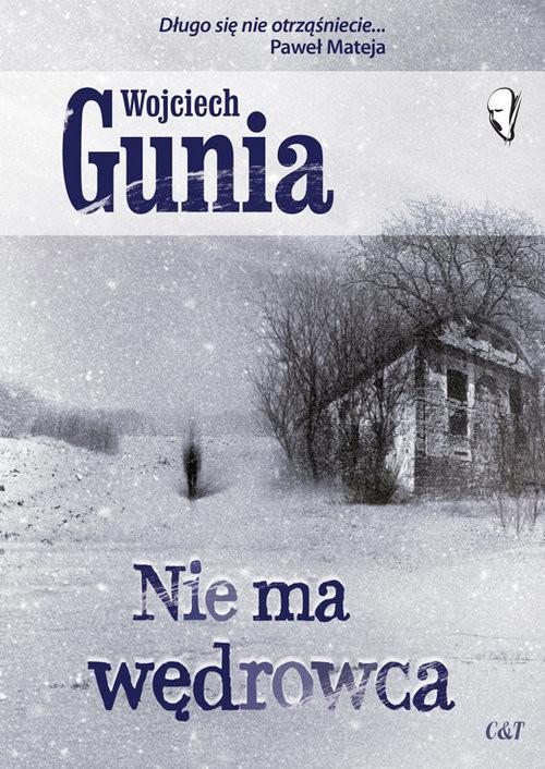 okładka Nie ma wędrowca, Książka | Wojciech Gunia