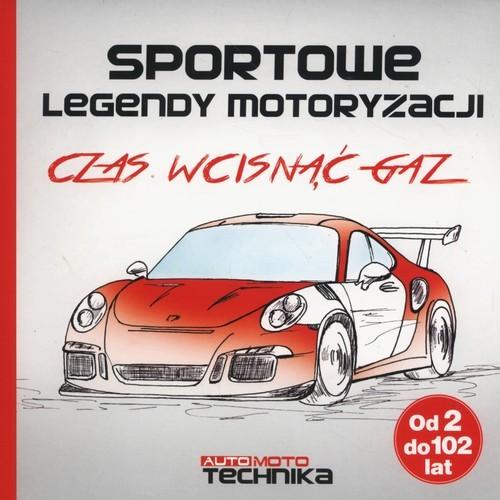 okładka Sportowe legendy motoryzacji Czas wcisnąć gaz, Książka | Grajzer Andrzej