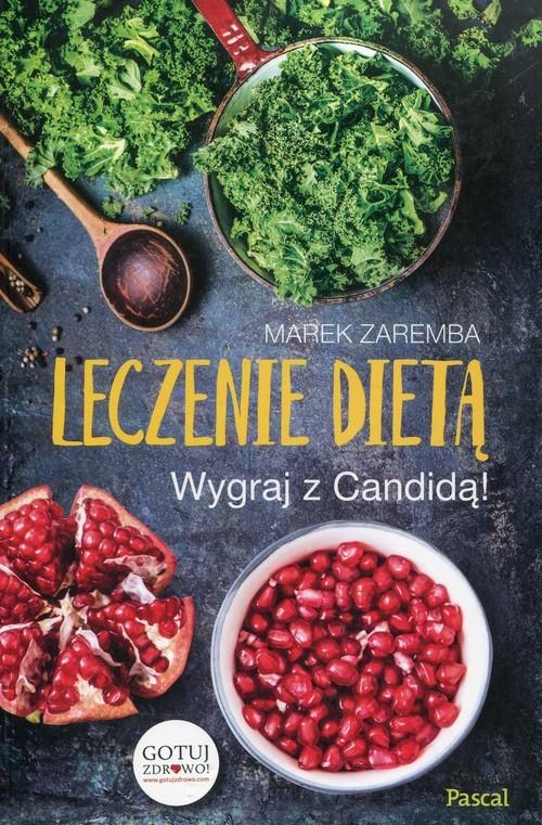 okładka Leczenie dietą Wygraj z Candidą, Książka | Marek Zaremba