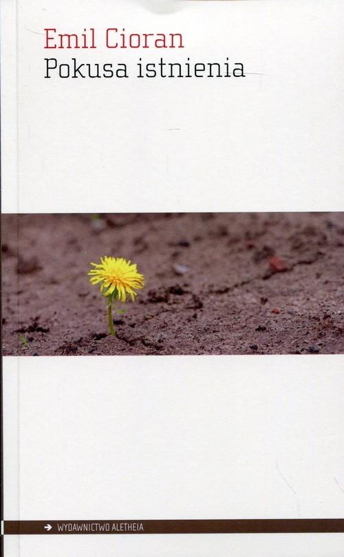 okładka Pokusa istnienia, Książka | Cioran Emil