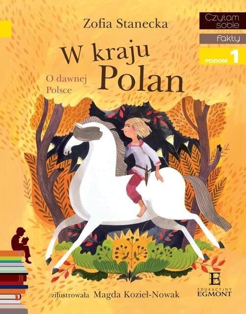 okładka W kraju Polan O dawnej Polsce, Książka | Stanecka Zofia