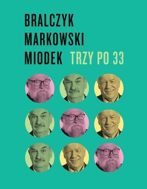 okładka Trzy po 33, Książka | Jerzy  Bralczyk, Jan Miodek, Andrzej Markowski