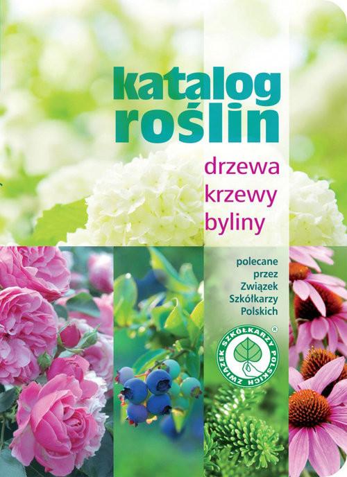 okładka Katalog roślin Drzewa krzewy byliny, Książka |