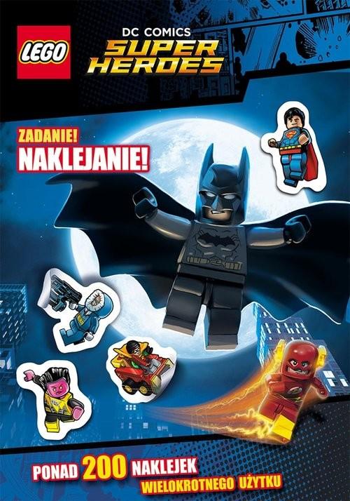 okładka Lego Super Heroes. DC Comics. Zadanie: naklejanie!, Książka |