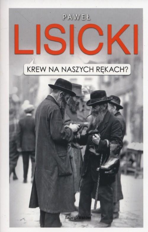 okładka Krew na naszych rękach?, Książka | Paweł Lisicki