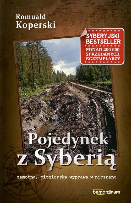 okładka Pojedynek z Syberią samotna, pionierska wyprawa w nieznaneksiążka |  | Koperski Romuald