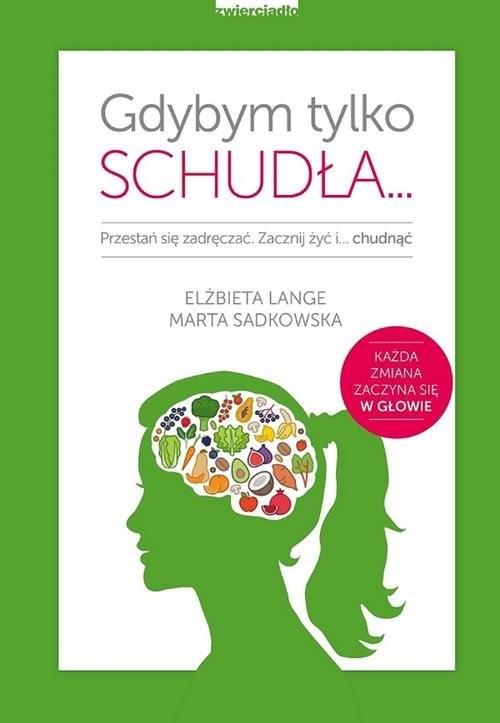 okładka Gdybym tylko schudła..., Książka | Elżbieta  Lange, Marta Sadkowska