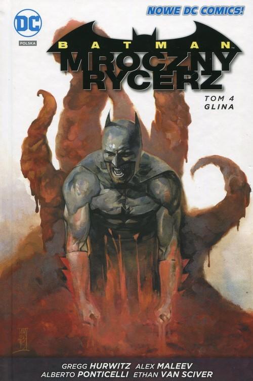 okładka Batman Mroczny rycerz Tom 4 Glina, Książka | Gregg Hurwitz, Alex Maleev, Albert Ponticelli