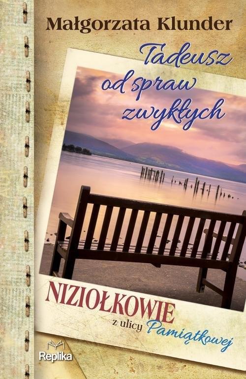 okładka Tadeusz od spraw zwykłych Niziołkowie z ulicy Pamiątkowej, Książka | Klunder Małgorzata