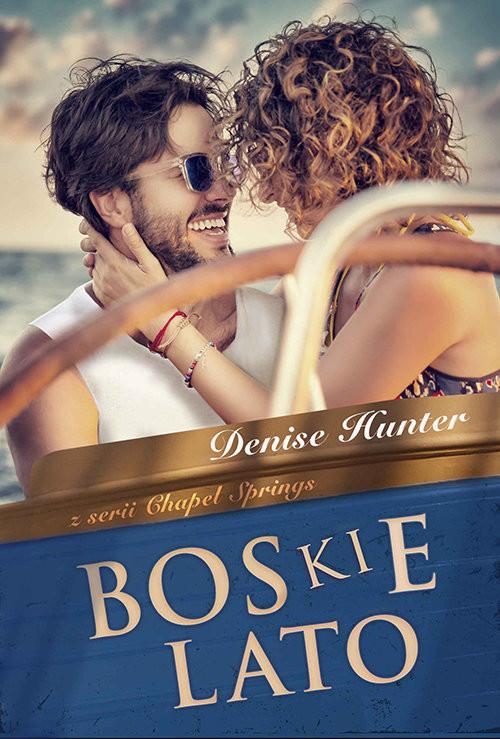 okładka Boskie lato Chapel Springs 1, Książka   Hunter Denise