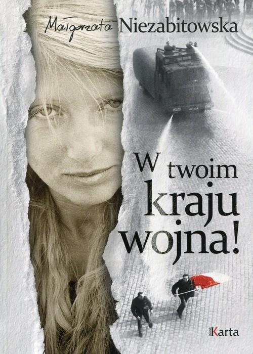 okładka W twoim kraju wojna!, Książka | Małgorzata Niezabitowska