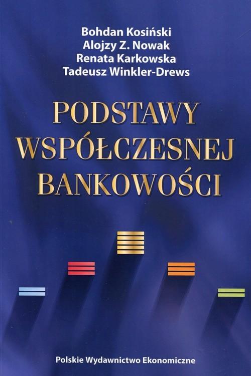 okładka Podstawy współczesnej bankowości, Książka | Bohdan Kosiński, Alojzy Z.  Nowak, R Karkowska