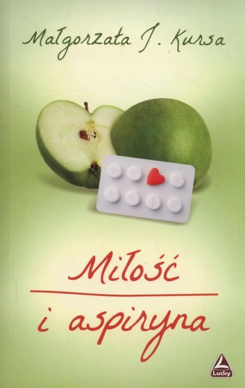 okładka Miłość i aspiryna, Książka | Małgorzata J. Kursa