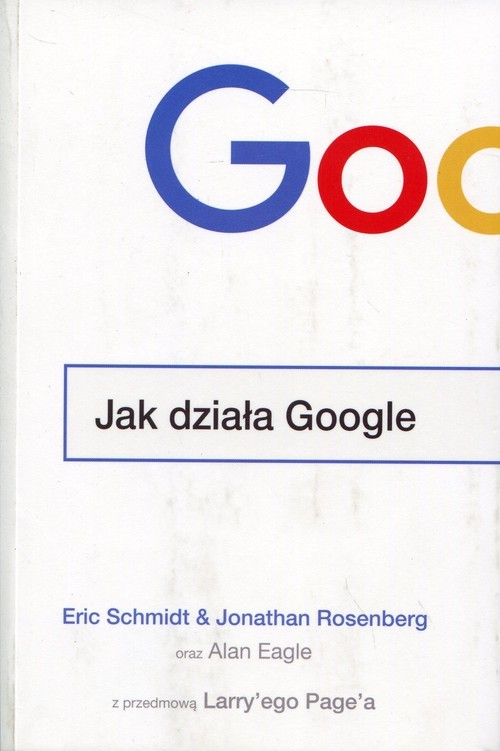 okładka Jak działa Google, Książka | Jonathan  Rosenberg, Eric  Schmidt