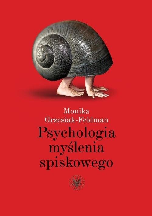 okładka Psychologia myślenia spiskowego, Książka | Grzesiak-Feldman Monika