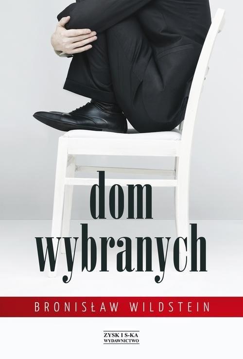 okładka Dom wybranych, Książka | Wildstein Bronisław