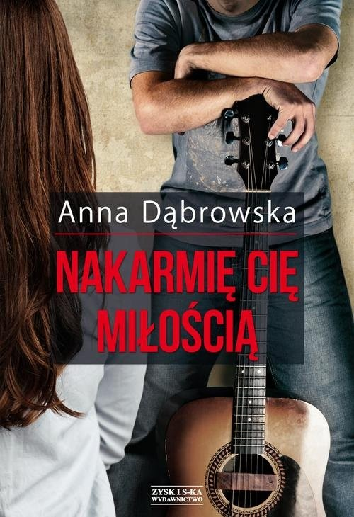 okładka Nakarmię cię miłością, Książka | Anna Dąbrowska