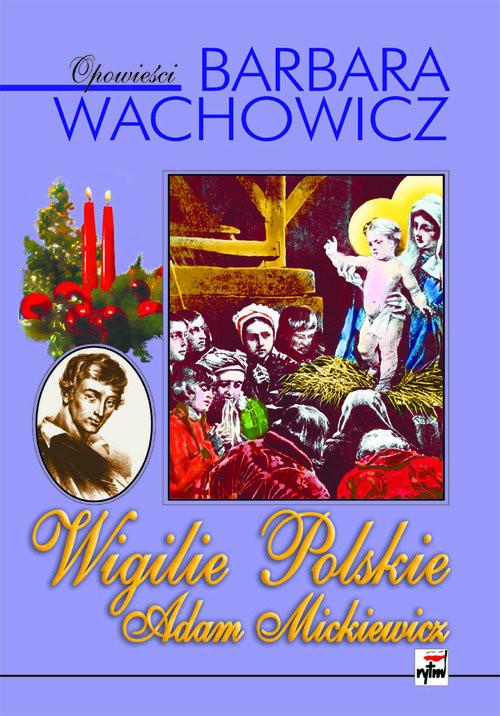 okładka Wigilie Polskie Adam Mickiewicz, Książka | Barbara Wachowicz