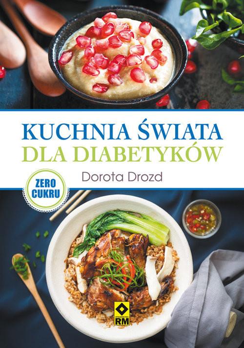 okładka Kuchnia świata dla diabetyków, Książka | Drozd Dorota