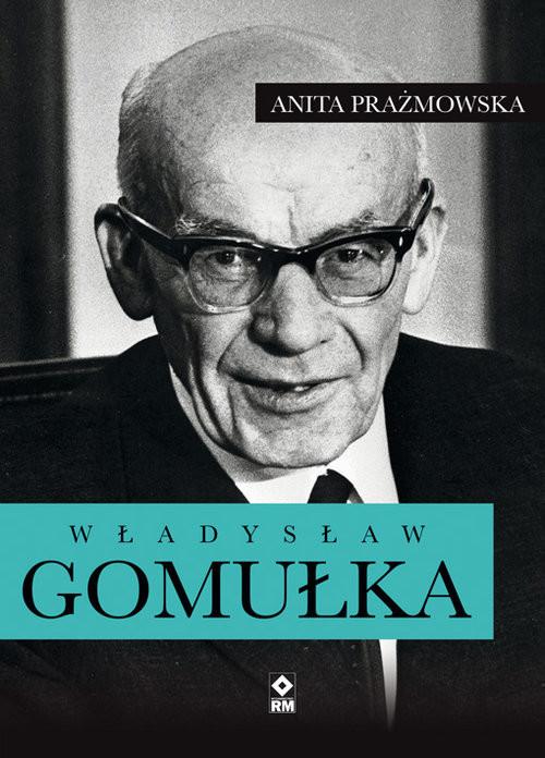 okładka Władysław Gomułka, Książka | Prażmowska Anita