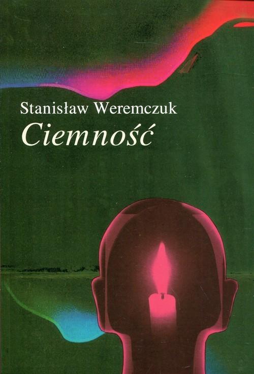okładka Ciemność, Książka | Weremczuk Stanisław