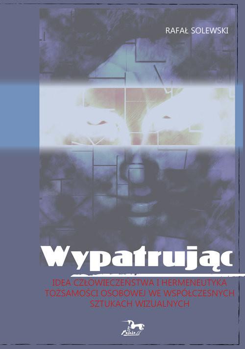 okładka Wypatrując, Książka   Solewski Rafał
