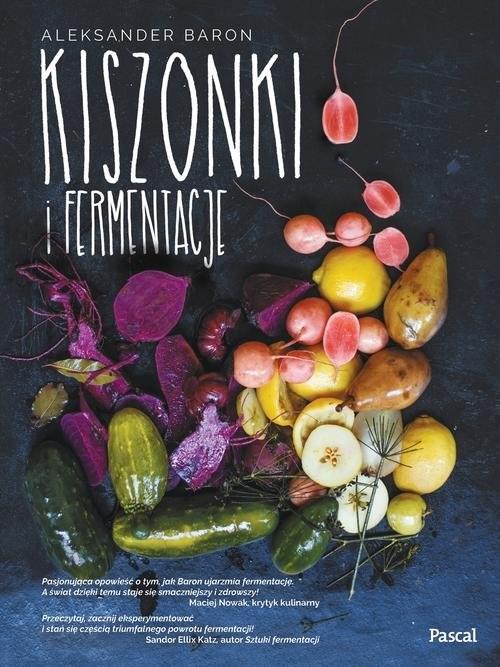 okładka Kiszonki i fermentacje, Książka   Aleksander Baron