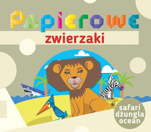 okładka Papierowe zwierzaki Safari dżungla ocean, Książka  