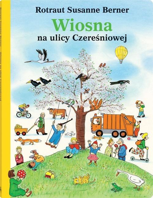 okładka Wiosna na ulicy Czereśniowej, Książka | Rotraut Susanne Berner