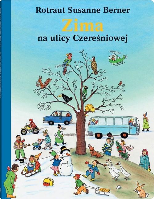 okładka Zima na ulicy Czereśniowej, Książka | Rotraut Susanne Berner