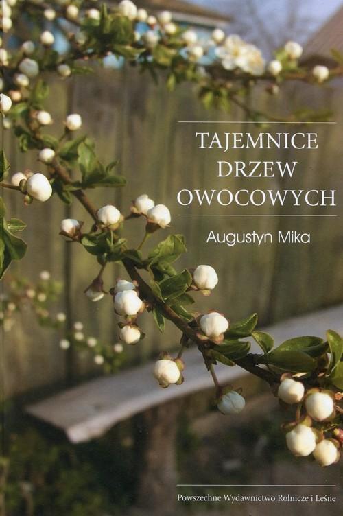 okładka Tajemnice drzew owocowych, Książka   Mika Augustyn