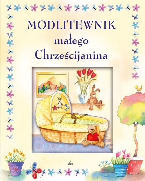 okładka Modlitewnik małego Chrześcijanina, Książka   Sally Ann Wright