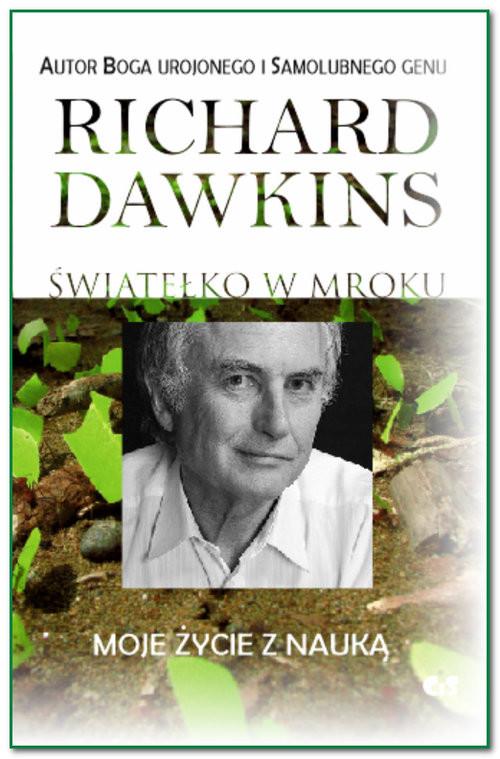 okładka Światełko w mroku Moje życie z nauką, Książka | Richard  Dawkins