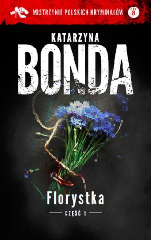 okładka Florystka Część 1, Książka | Katarzyna Bonda