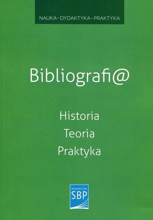okładka Bibliografi@ Historia Teoria Praktyka, Książka  