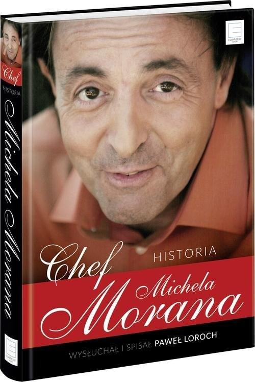 okładka Chef Historia Michela Morana, Książka | Michel Moran, Paweł Loroch
