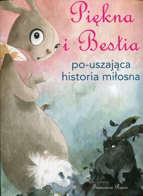 okładka Piękna i Bestia Po-uszająca historia miłosna, Książka | Rossi Francesca