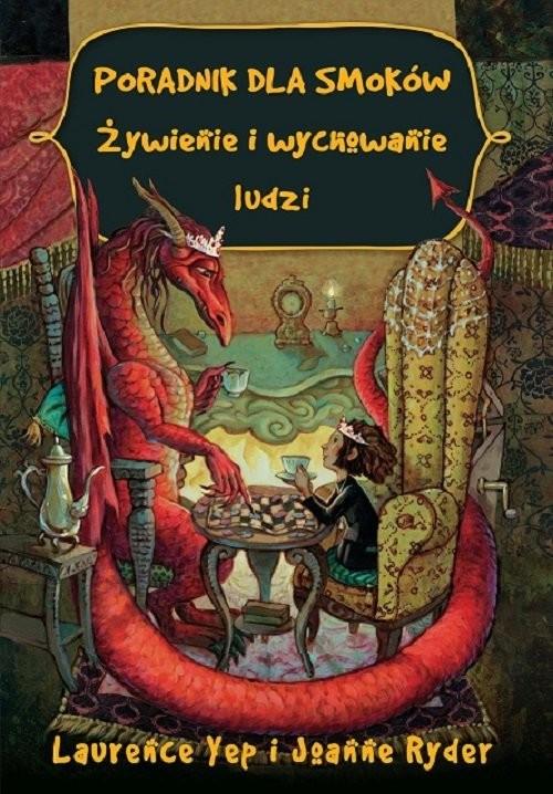 okładka Poradnik dla smoków Żywienie i wychowanie ludzi, Książka | Laurence Yep, Joanne Ryder