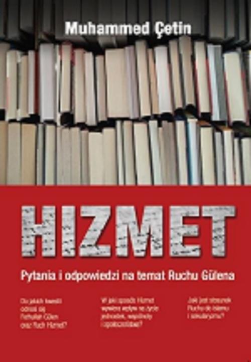 okładka Hizmet Pytania i odpowiedzi na temat Ruchu Gülena, Książka   Cetin Muhammed