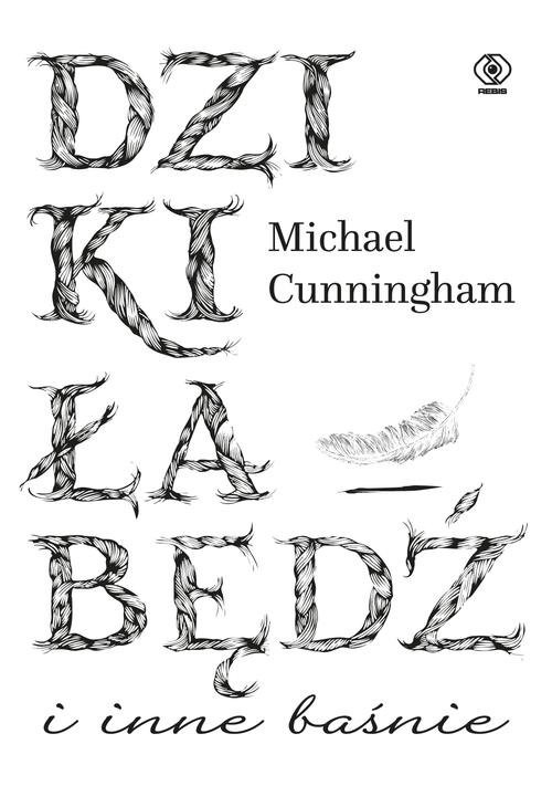 okładka Dziki łabędź i inne baśnie, Książka | Cunningham Michael