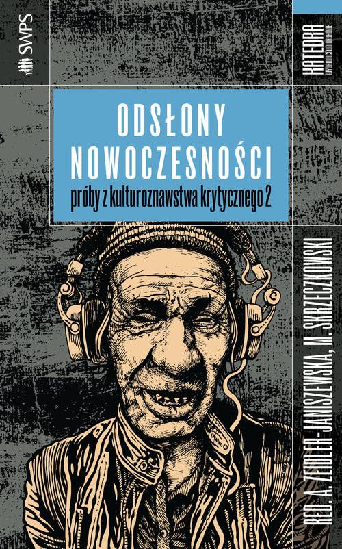 okładka Odsłony nowoczesności Próby z kulturoznawstwa krytycznego, Książka |