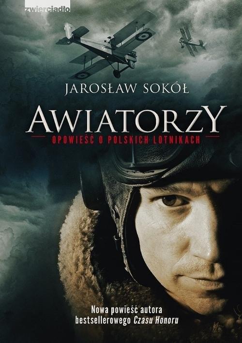 okładka Awiatorzy Opowieść o polskich lotnikach, Książka | Jarosław Sokół