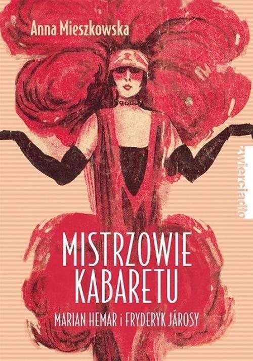 okładka Mistrzowie kabaretu Marian Hemar i Fryderyk Járosy, Książka | Mieszkowska Anna