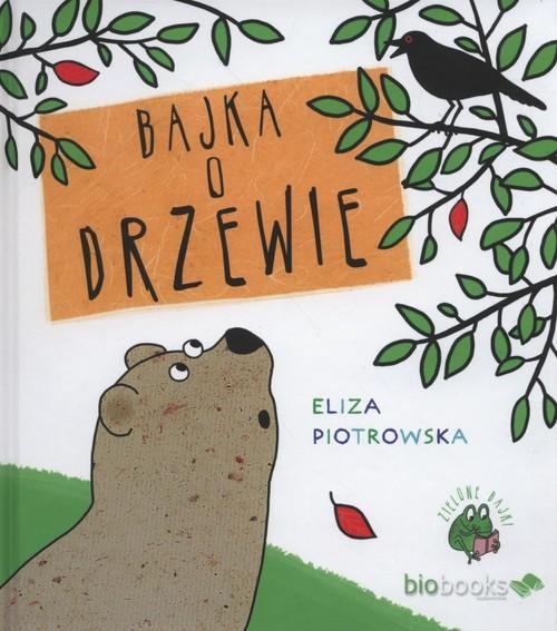 okładka Bajka o drzewie, Książka | Eliza Piotrowska