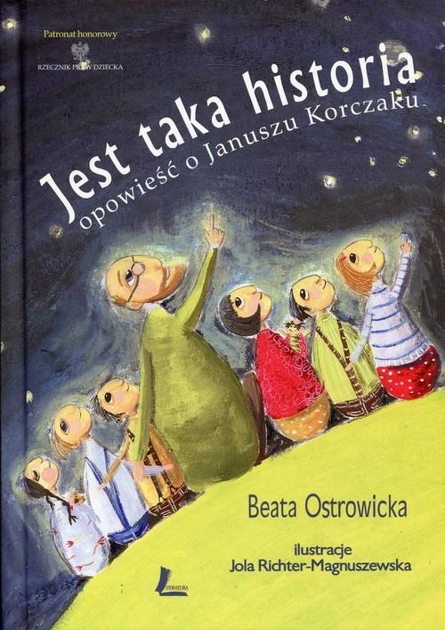 okładka Jest taka historia Opowieść o Januszu Korczaku, Książka | Ostrowicka Beata